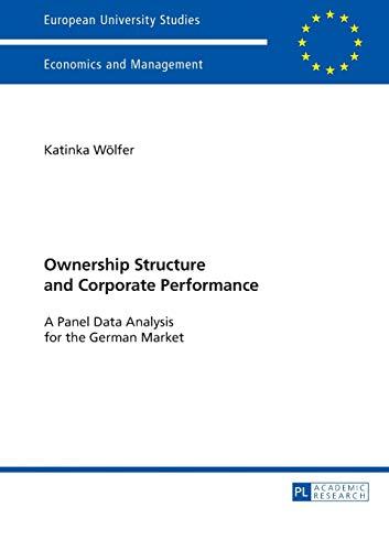 Ownership Structure and Corporate Performance: A Panel Data Analysis for the German Market (Europäische Hochschulschriften / European University ... / Série 5: Sciences économiques, Band 3442)
