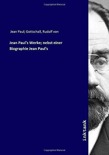 Jean Paul's Werke; nebst einer Biographie Jean Paul's