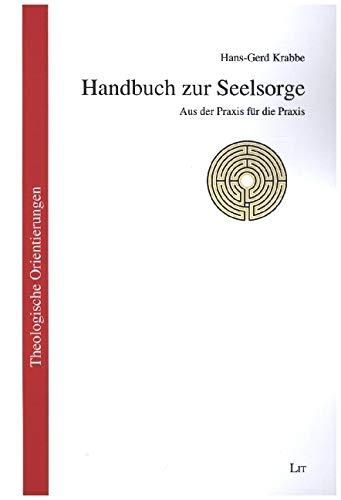 Handbuch zur Seelsorge: Aus der Praxis für die Praxis