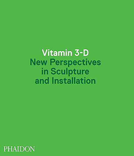 Compare Textbook Prices for Vitamin 3-D: New Perspectives in Sculpture and Installation 1st Edition Edition ISBN 9780714849744 by Editors of Phaidon Press