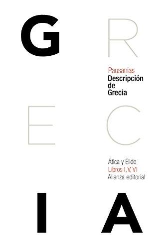 Descripción de Grecia: Ática y Élide (El Libro De Bolsillo - Clásicos De Grecia Y Roma)
