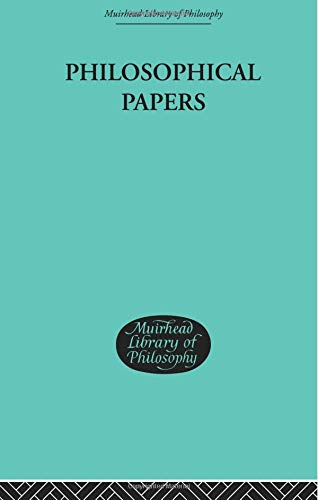 Philosophical Papers (Muirhead Library of Philosophy)