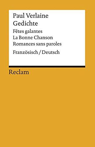 Gedichte: Fêtes galantes, La Bonne Chanson, Romances sans paroles: Franz. /Dt (Reclams Universal-Bibliothek)