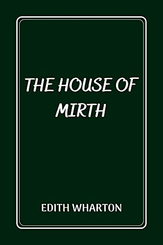 The House of Mirth (English Edition)