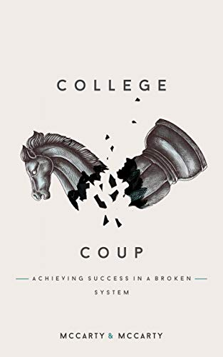College Coup: Achieving Success in a Broken System