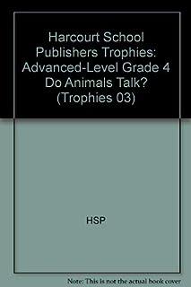 Harcourt School Publishers Trophies: Advanced-Level Grade 4 Do Animals Talk?