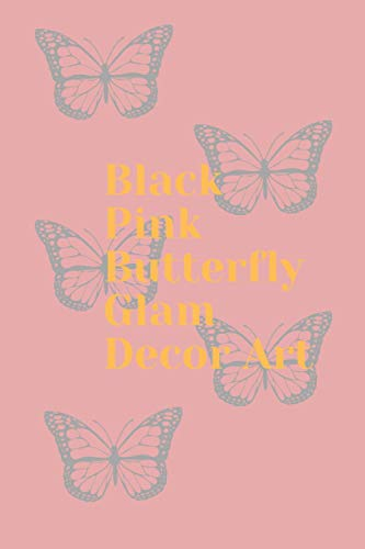 Black Pink Butterfly Glam Decor Art Notebook Journal Gift: Lined notebook , College ruled , 100 pages , 6 x 9 in , Soft Cover , White Paper , Matte Finish