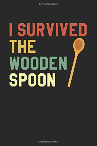 I Survived The Wooden Spoon: Notebook 6x9 (A5) College Ruled for Wooden Spoon Survivor I 120 pages I Gift