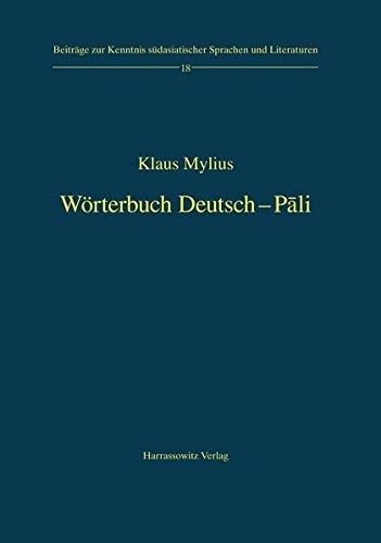 Wörterbuch Deutsch-Pali (Beiträge zur Kenntnis Südasiatischer Sprachen und Literaturen) by Klaus Mylius (2008-07-01)