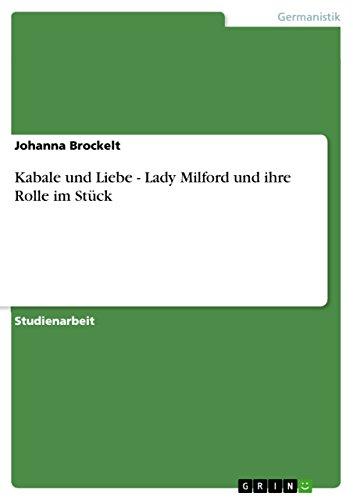 Kabale und Liebe - Lady Milford und ihre Rolle im Stück (German Edition)