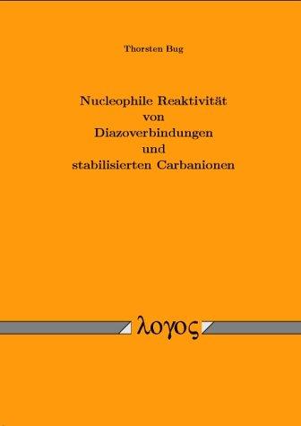 Nucleophile Reaktivität von Diazoverbindungen und stabilisierten Carbanionen