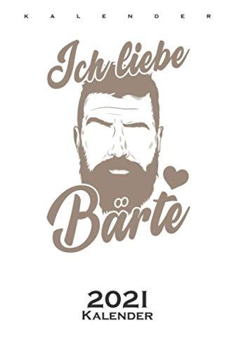Ich liebe Bärte Kalender 2021: Jahreskalender für Bartträger und Männer mit Bartwuchs