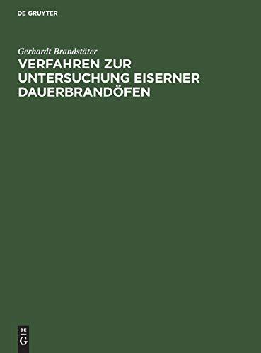 Verfahren zur Untersuchung eiserner Dauerbrandöfen: Dissertation zur Erlangung der Würde eines Doktor-Ingenieurs