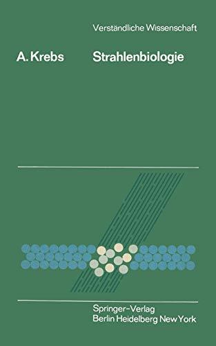 Strahlenbiologie (Verständliche Wissenschaft (95), Band 95)