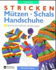 Stricken, Mützen, Schals, Handschuhe