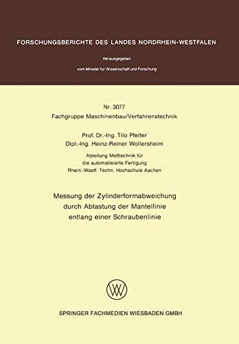 Messung der Zylinderformabweichung durch Abtastung der Mantellinie entlang einer Schraubenlinie (Forschungsberichte des Landes Nordrhein-Westfalen, 3077, Band 3077)
