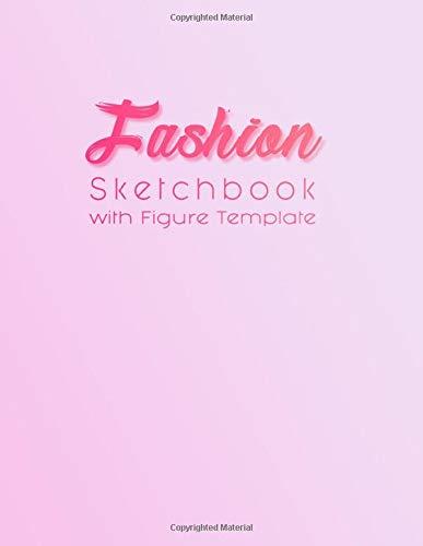 Fashion Sketchbook with Figure Templates For Kids (Girls): Sketching Your Fashion Design Styles /Creating Your Fashion Illustration/ Figure Poses For ... Runway Sketchbook /Design/Clothes Designer.