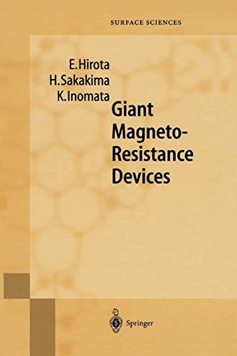 Giant Magneto-Resistance Devices (Springer Series in Surface Sciences, 40, Band 40)