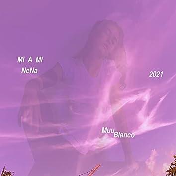 Mi  A  Mi   NeNa  2021 (Remixed)