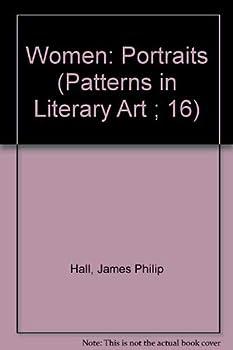 Women: Portraits (Patterns in Literary Art ; 16) - Book  of the Patterns in literary art