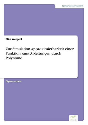 Zur Simulation Approximierbarkeit einer Funktion samt Ableitungen durch Polynome