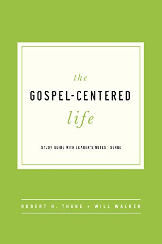 Gospel-Centered Life, The: Study Guide with Leader's Notes