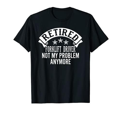 El conductor retirado de la carretilla elevadora ya no es mi problema divertido retirado Camiseta