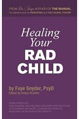 Healing Your RAD Child Paperback