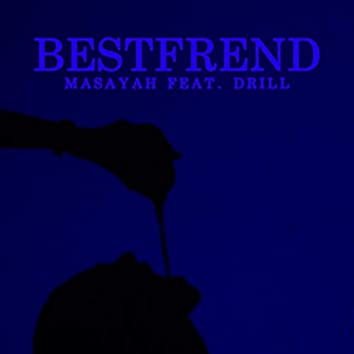 Best Frend (feat. Drill)