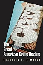 Great American Crime Decline (07) by [Paperback (2008)]