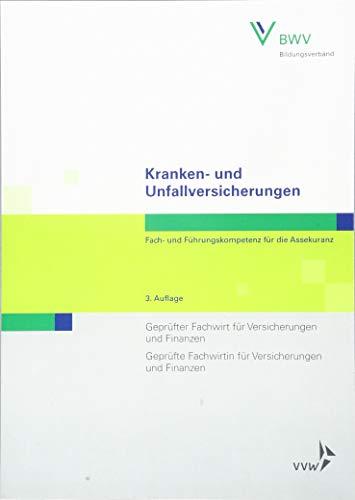 Kranken- und Unfallversicherungen: Kranken- und Unfallversicherungen Fach- und Führungskompetenz für die AssekuranzGeprüfter Fachwirt für ... und Finanzen (Fachwirt-Literatur)