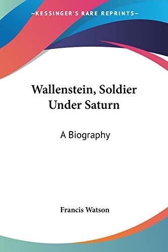 Wallenstein, Soldier Under Saturn: A Biography