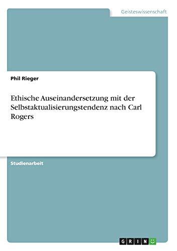 Ethische Auseinandersetzung mit der Selbstaktualisierungstendenz nach Carl Rogers