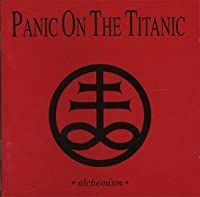 Alchemism by Panic on the Titanic (1996-02-01)