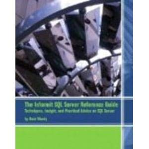 Paperback The Informit SQL Server Reference Guide: Techniques, Insight, and Practical Advice on SQL Server Book