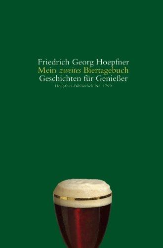 Mein zweites Biertagebuch: Geschichten für Geniesser