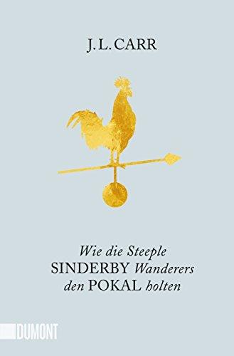Buchseite und Rezensionen zu 'Wie die Steeple Sinderby Wanderers den Pokal holten: Roman (Taschenbücher)' von J.L. Carr