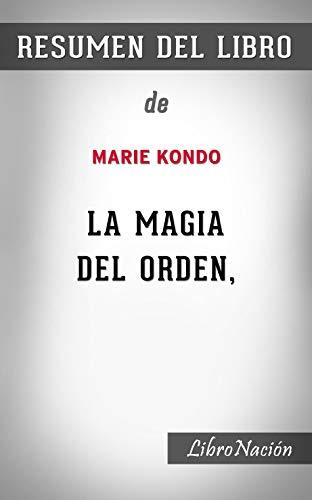 Resumen de La Magia del Orden: De Marie Kondo - Resumen Del...