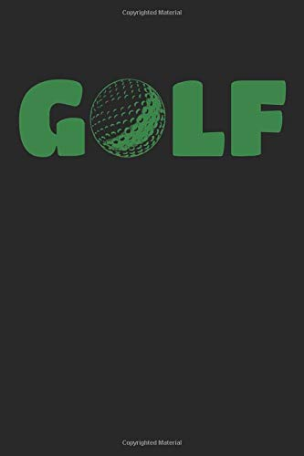 GOLF notebook: GOLF Journal, 6x9 inch, 108 pages, light dot- ruled paper with golfball icon on each page, cover: simply GOLF