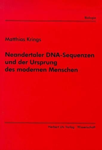 Neandertaler DNA-Sequenzen und der Ursprung des modernen Menschen (Biologie)