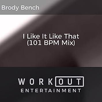 I Like It Like That (101 BPM Mix)