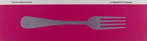 Le forchette di Munari. Ediz. multilingue