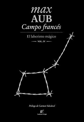 Campo francés: El laberinto mágico IV (Ediciones a la carta)
