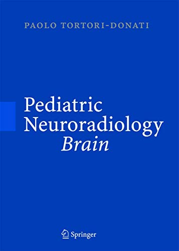 Pediatric Neuroradiology: Brain. Head, Neck and Spine: v. 1