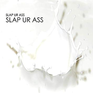 Slap Ur Ass