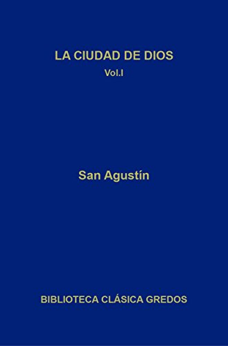 La ciudad de Dios. Libros I-VII (Biblioteca Clásica Gredos nº 364)