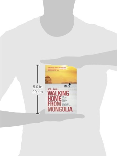 Walking Home From Mongolia: Ten Million Steps Through China, From the Gobi Desert to the South China Sea [Idioma Inglés]