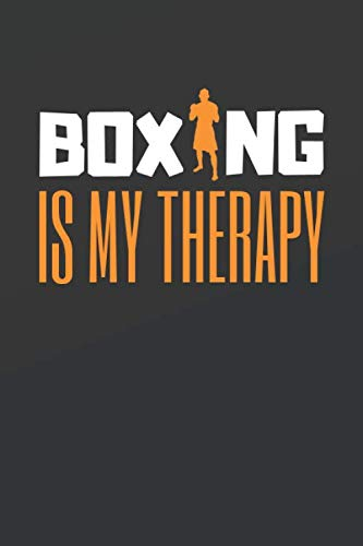 BOXING IS MY THERAPY: BOXING NOTEBOOK GIFT. BLANK LINED JOURNAL. PERSONAL DIARY, NOTEPAD OR PLANNER.