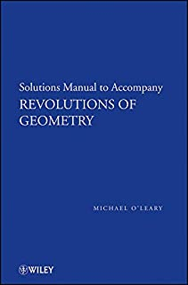 Revolutions of Geometry: Solutions Manual to Accompany Revolutions in Geometry