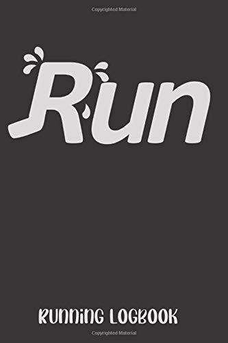 Run Running Logbook: A Daily Running Training Guide